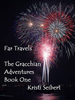 Far Travels, The Gracchian Adventures, Book One