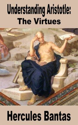 Understanding Aristotle: The Virtues