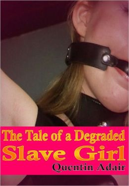 The Tale Of A Degraded Slave Girl