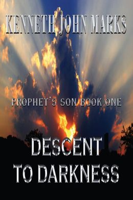 Descent to Darkness: Prophet's Son Book I