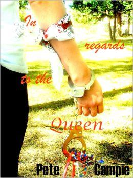 In Regards to the Queen