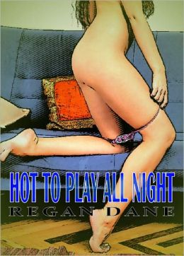 Hot To Play All Night