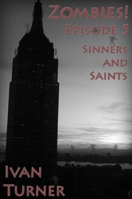 Zombies! Episode 5: Sinners and Saints
