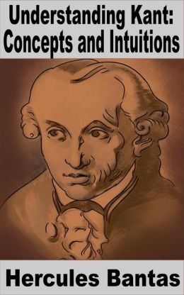Understanding Kant: Concepts and Intuitions
