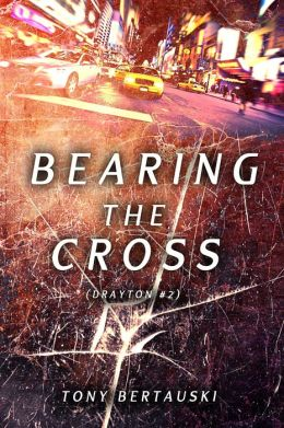 Bearing the Cross (Drayton #2)