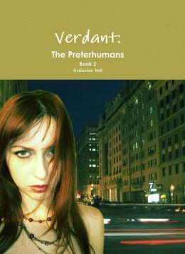Verdant: The Preterhumans Book 2