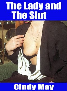 The Lady and the Slut