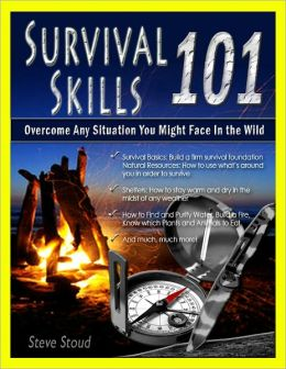 Survival Skills 101: Overcome Any Situation You Might Face in the Wild