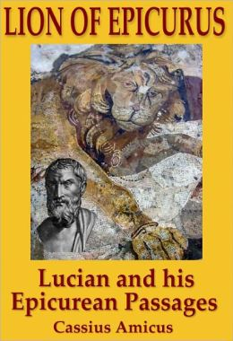 Lion of Epicurus: Lucian and His Epicurean Passages