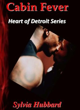 Cabin Fever: Heart of Detroit Series