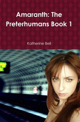 Amaranth: The Preterhumans Book 1