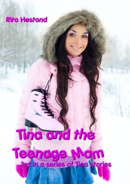 Tina and the Teenage Mom