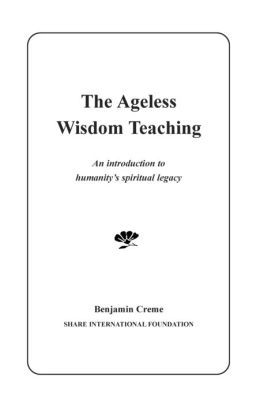 The Ageless Wisdom Teaching: An introduction to humanity's spiritual legacy