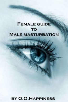 Female Guide to Male Masturbation
