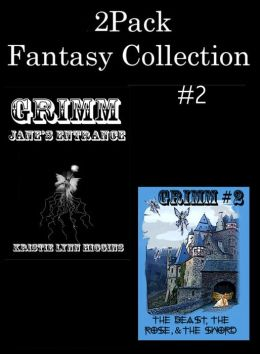 2Pack Fantasy Collection #2 (Grimm #1 Jane's Entrance & Grimm #2 The Beast, The Rose, and the Sword)