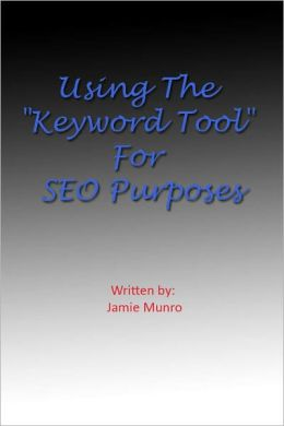 Using The Keyword Tool For SEO Purposes