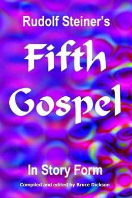 Rudolf Steiner's Fifth Gospel in Story Form