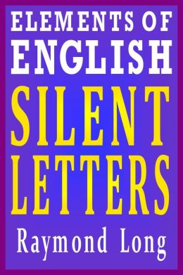 Elements of English: Silent Letters