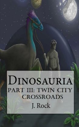 Dinosauria: Part III: Twin City Crossroads