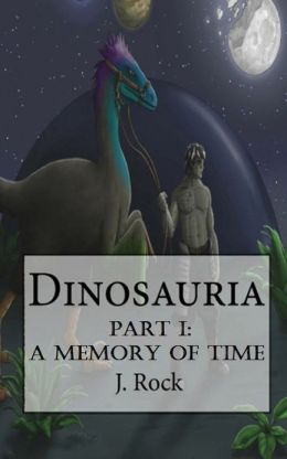 Dinosauria: Part I: A Memory of Time