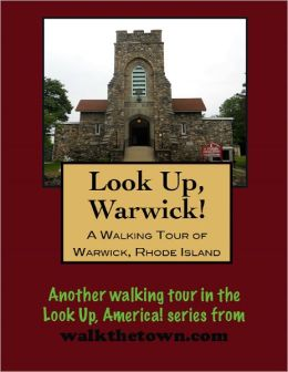 A Walking Tour of Warwick, Rhode Island