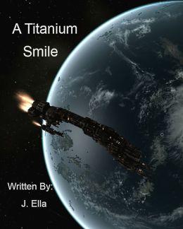 A Titanium Smile