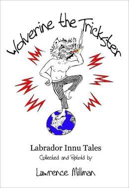 Wolverine the Trickster, Labrador Innu Tales
