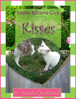 Some Kittens Give Kisses
