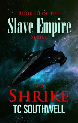 Slave Empire III: The Shrike