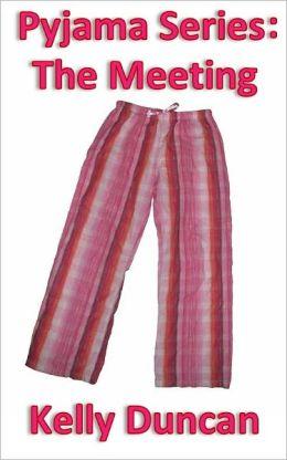 Pyjama Series: The Meeting