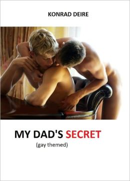 MY DAD'S SECRET (gay themed)