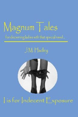 Magnum Tales ~ I is for Indecent Exposure