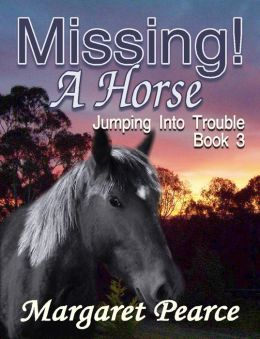 Jumping into Trouble Book 3: Missing! A Horse