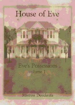 Eve's Possessions House of Eve Volume 1