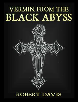 The Vermin from the Black Abyss (A Dragolescu Vampire Hunter Story)