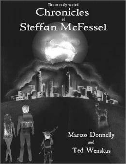The Mostly Weird Chronicles of Steffan McFessel