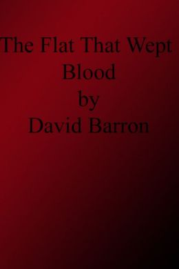 The Flat That Wept Blood