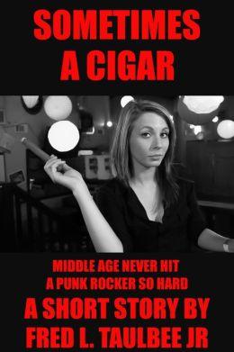 Sometimes a Cigar