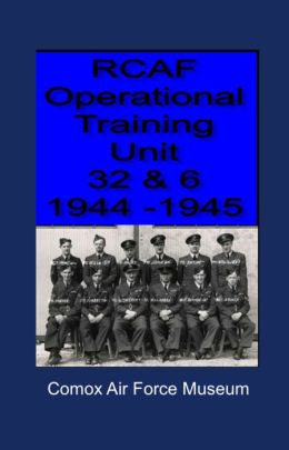 RCAF Operational Training Unit 32 & 6 1944: 1945