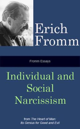 Fromm Essays: Individual and Social Narcissism