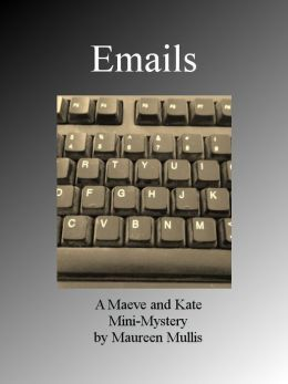 Emails: A Maeve and Kate Mini-Mystery