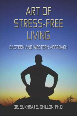 Art of Stress-free Living: Eastern and Western Approach