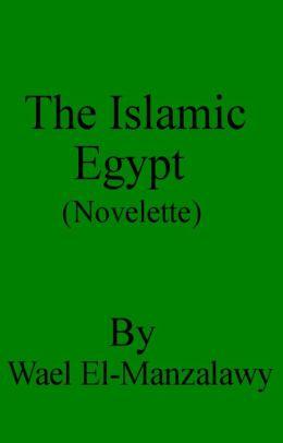 The Islamic Egypt (Novelette)