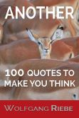 Book Cover Image. Title: Another 100 Quotations to Think About, Author: Wolfgang Riebe