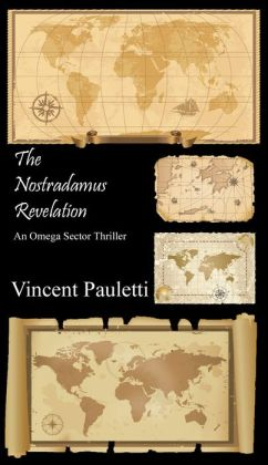 The Nostradamus Revelation: An Omega Sector Thriller