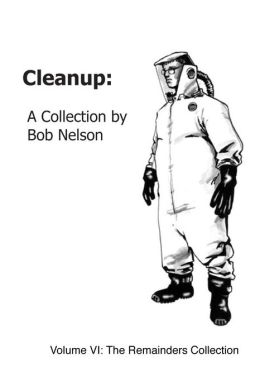 Cleanup: Volume VI: The Remainders Collection