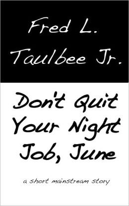 Don't Quit Your Night Job, June