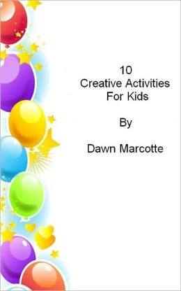 10 Creative Activities for Kids