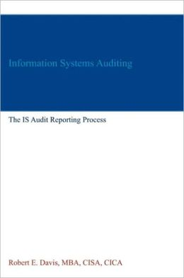 Information Systems Auditing: The IS Audit Reporting Process