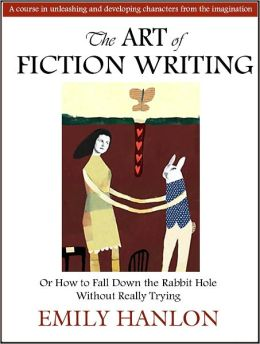 The Art of Fiction Writing or How To Fall Down the Rabbit Hole Without Really Trying